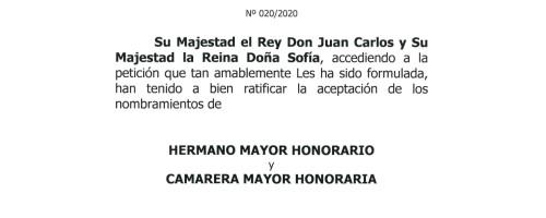 SUS MAJESTADES LOS REYES DE ESPAÑA: RATIFICACIÓN DE LOS NOMBRAMIENTOS DE HERMANO MAYOR HONORARIO Y CAMARERA MAYOR HONORARIA